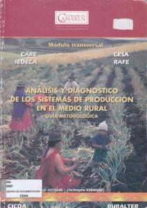 Análisis y diagnóstico de los sistemas de producción en el medio rural.  Guías y metodologías. Módulo transversal. Eje riego. CAMAREN 1999