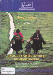 Hacia una visión integral del riego Andino. Riego Andino. CAMAREN. CESA 1999