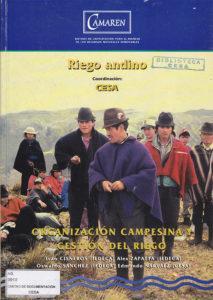 Organización campesina y gestión del riego. Riego Andino. CAMAREN. CESA 1999
