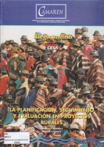 La planificación, seguimiento y evaluación en proyectos rurales. Riego Andino. CAMAREN. CESA. 1999