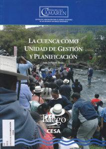 La cuenca como unidad de gestión y planificación. CAMAREN. CESA 2010