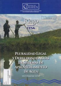 Pluralidad legal y derechos de agua en sistemas de aprovechamiento de agua. CAMAREN. CESA 2010