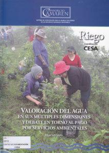 Valoración del agua en sus múltiples dimensiones y debate en torno al pago por servicios ambientales. CAMAREN. CESA 2012