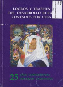 Logros y traspiés del desarrollo rural contados por CESA. 25 años compartiendo esfuerzos campesinos. CESA 1992