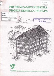 Produzcamos nuestra propia semilla de papa. CESA 1992