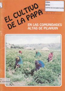 El cultivo de la papa en las comunidades altas de Pilahuín. CESA 1993