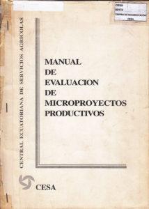 Manual de evaluación de microproyectos productivos. CESA 1994