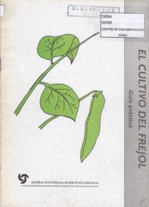 El cultivo del frejol. Guías y metodologías práctica. CESA 1995