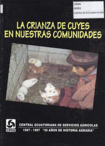 Crianza de cuyes en nuestras comunidades. 30 años compartiendo esfuerzos campesinos 1967-1977. Cuarta edición. CESA 1997