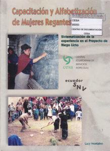 Capacitación y alfabetización de mujeres regantes. Sistematización de la experiencia en el Proyecto de riego Licto. CESA 2001