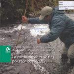 Empoderamiento de las comunidades de Oyacachi y Papallacta en la gestión de los recursos hídricos: La medición de caudales por técnicos locales. CESA 2010