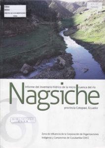 Informe del inventario hídrico de la microcuenca del río Nagsiche, provincia Cotopaxi, Ecuador. Zona de influencia de la Corporación de Organizaciones Indígenas y Campesinas de Cusubamba COICC. CESA 2012