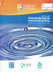 Memoria del Foro de Manejo de Cuencas Hidrográficas. Tulcán, 04 de diciembre de 2014
