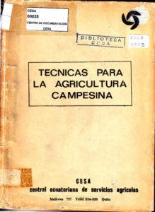 Técnicas para la agricultura campesina. Primera edición. CESA 1977