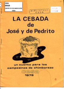 La cebada de José y de Pedrito, un cuento para los campesinos de Chimborazo. CESA 1978