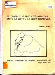 El comercio de productos agrícolas entre la costa y la sierra ecuatoriana. CESA 1975