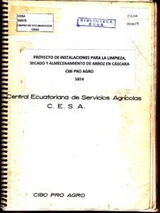 Proyecto de instalaciones para la limpieza secado y almacenamiento de arroz en cáscara. CESA-CIBO-PRO-AGRO. 1974