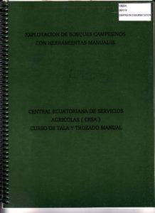 Explotación de bosques campesinos con herramientas manuales. Curso de tala y trozado manual. CESA 1992
