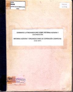 Seminario Latinoamericano sobre Reforma Agraria y Colonización. Volumen II Ponencias.  Chiclayo – Perú, noviembre 29 a diciembre 5 de 1971. CESA 1971