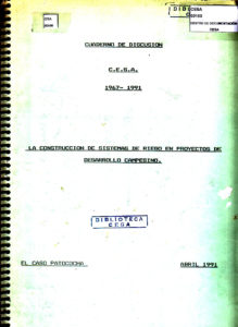 La construcción de sistemas de riego en proyectos de desarrollo campesino. El caso Patococha. Cuaderno de discusión. CESA 1991