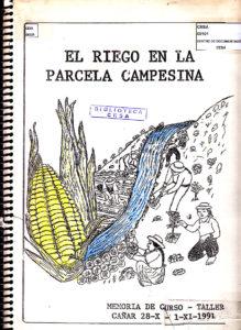 El riego en la parcela campesina. Memoria de curso-taller. Cañar. CESA 1991