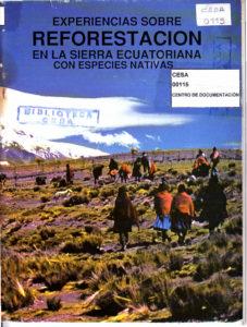 Experiencias sobre reforestación en la sierra ecuatoriana con especies nativas. Segunda edición. CESA 1992