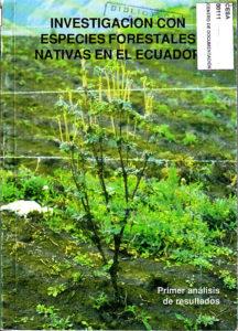 Investigación con especies forestales nativas en el Ecuador. Primer análisis de resultados. CESA 1991