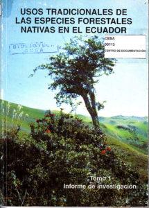 Usos tradicionales de especies forestales nativas en el Ecuador. Tomo 1. Informe de investigación. CESA 1991