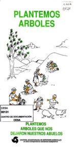 Plantemos árboles. Plantemos árboles que nos dejaron nuestros abuelos. CESA 1992