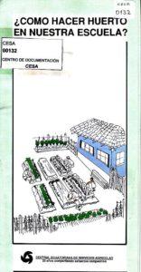¿Cómo hacer huerto en nuestra escuela?. CESA 1992
