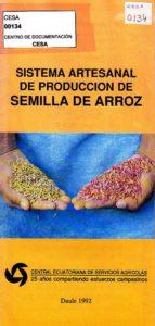 Sistema artesanal de producción de semilla de arroz. CESA 1992