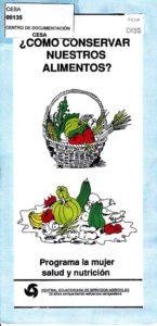¿Cómo conservar nuestros alimentos? Programa la mujer salud y nutrición. CESA 1992