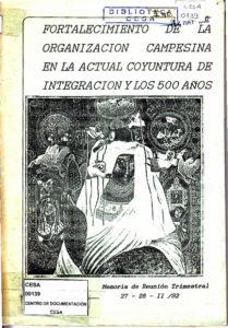 Fortalecimiento de la organización campesina en la actual coyuntura de integración y los 500 años. Memoria de reunión trimestral. CESA 1992