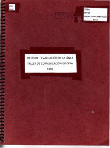 Informe – evaluación de la línea taller de comunicación de CESA. CESA 1992