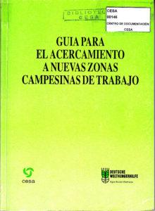 Guía para el acercamiento a nuevas zonas campesinas de trabajo. CESA 1992