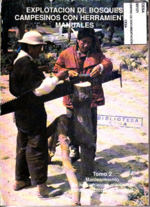 Explotación de bosques campesinos con herramientas manuales. Tomo 2. Mantenimiento de herramientas manuales para la explotación forestal. CESA 1992