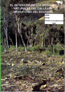 El deterioro de los bosques naturales del callejón interandino del Ecuador. CESA 1992
