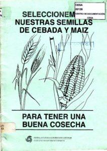 Seleccionemos nuestras semillas de cebada y maíz para tener una buena cosecha. Primera edición. CESA 1992