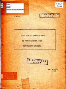 Guía para la reflexión sobre el funcionamiento de la organización campesina. Primera edición. CESA 1978