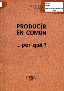 Producir en común……. ¿por qué? CESA 1979