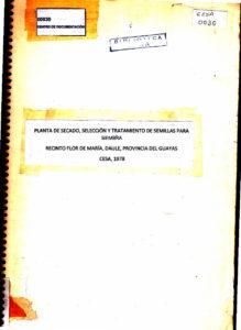 Planta de secado, selección y tratamiento de semillas para siembra. Recinto Flor de María, cantón Daule, provincia del Guayas. CESA 1978