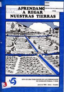 Aprendamos a regar nuestras tierras. Chingazo Pungal. CESA 1983