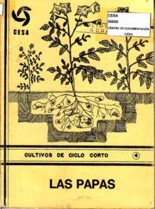 Las papas. Serie cultivos de ciclo corto. Guías y metodologías No. 4. Programa de capacitación técnica. CESA 1986