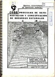 Programa de reforestación y conservación de recursos naturales. Memoria curso de viveristas y promotores campesinos. CESA. 1990