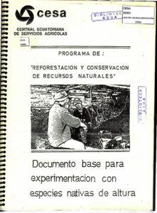Programa de reforestación y conservación de recursos naturales. Documento base para experimentación con especies de altura. CESA 1989