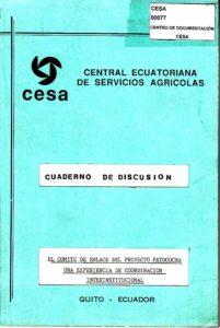 El comité de enlace del proyecto Patococha. Una experiencia de coordinación  interinstitucional. Cuaderno de discusión. CESA 1989