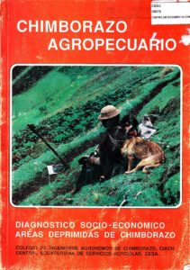 Diagnóstico socio-económico de áreas deprimidas de Chimborazo. Chimborazo agropecuario. CESA 1989