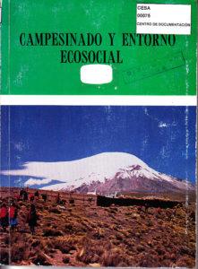 Campesinado y entorno ecosocial. Diagnósticos socio-económicos y de recursos naturales en cinco áreas de acción de CESA. CESA 1989