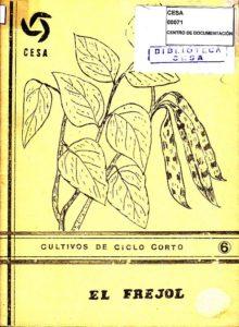 El frejol. Guías y metodologías No. 6. Cultivos de ciclo corto. Programa de capacitación técnica. CESA 1988