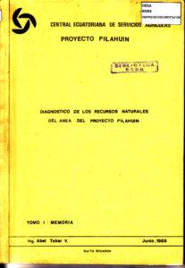 Diagnóstico de los recursos naturales, proyecto Pilahuín, provincia de Tungurahua. CESA 1988